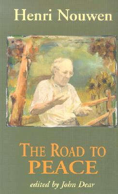 The Road to Peace: Writings on Peace and Justice