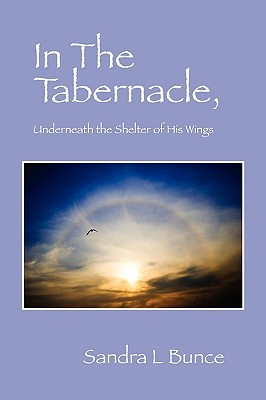 In the Tabernacle: Underneath the Shelter of His Wings