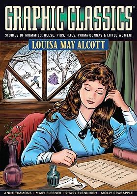 Graphic Classics Volume 18: Louisa May Alcott