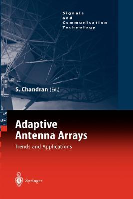 Adaptive Antenna Arrays: Trends and Applications
