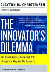 The Innovator's Dilemma: The Revolutionary Book that Will Change the Way You Do Business Pdf Book
