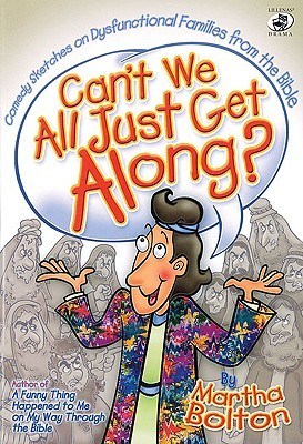 Can't We All Just Get Along?: Comedy Sketches on Dysfunctional Families from the Bible