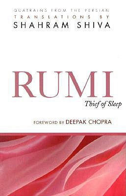 Rumi: Thief of Sleep; 180 Quatrains from the Persian