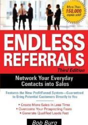 Endless Referrals: Network Your Everyday Contacts into Sales Pdf Book