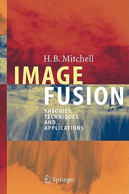 Image Fusion: Theories, Techniques and Applications