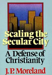 Scaling the Secular City: A Defense of Christianity   Pdf Book