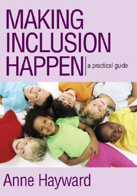 Making Inclusion Happen: A Practical Guide [With CDROM]