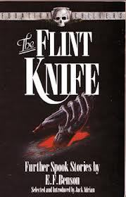 The Flint Knife: Further Spook Stories by E.F.Benson