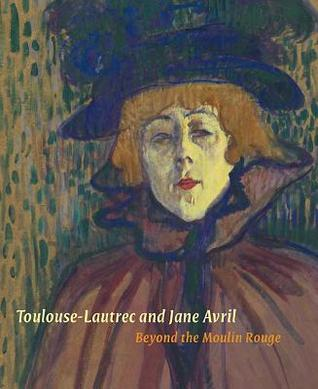 Toulouse-Lautrec and Jane Avril: Beyond the Moulin Rouge