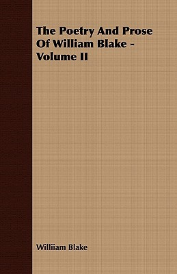 The Poetry and Prose of William Blake, Vol 2