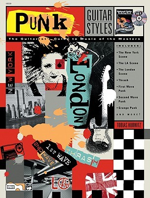 Guitar Styles -- Punk: The Guitarist's Guide to Music of the Masters, Book & CD