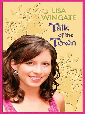 Talk Of The Town Daily Texas #1 By Lisa Wingate