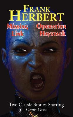 Missing Link/Operation Haystack-Two Classic Stories Starring Lewis Orne