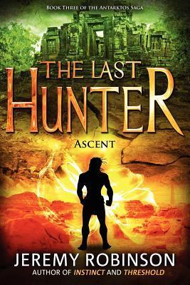 The Last Hunter: Ascent (Antarktos Saga, #3)