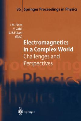 Electromagnetics in a Complex World: Challenges and Perspectives