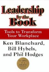 Leadership by the Book: Tools to Transform Your Workplace