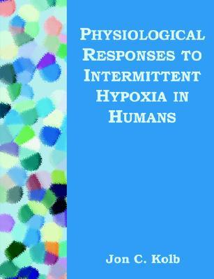 Physiological Responses to Intermittent Hypoxia in Humans
