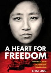 A Heart for Freedom: The Remarkable Journey of a Young Dissident, Her Daring Escape, and Her Quest to Free China's Daughters Pdf Book
