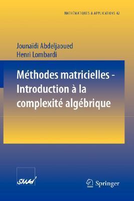 Méthodes matricielles - Introduction à la complexité algébrique (Mathématiques et Applications)