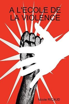 A L'Ecole de La Violence
