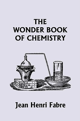 The Wonder Book of Chemistry by Jean-Henri Fabre — Reviews