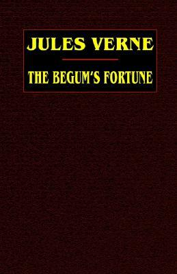 The Begum's Fortune (Extraordinary Voyages, #18)