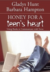 Honey for a Teen's Heart: Using Books to Communicate with Teens Pdf Book