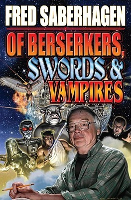Of Berserkers, Swords and Vampires: A Saberhagen Retrospective