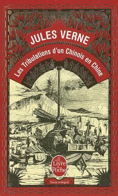 Les Tribulations d'un Chinois en Chine (Extraordinary Voyages, #19)