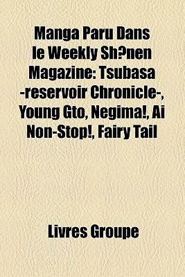 Manga Paru Dans Le Weekly Shonen Magazine: Tsubasa  Reservoir Chronicle , Young Gto, Negima!, Ai Non Stop!, Fairy Tail