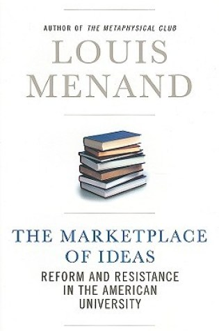 The Marketplace of Ideas: Reform and Resistance in the American University Book Pdf ePub
