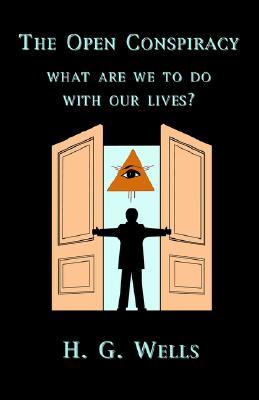 The Open Conspiracy: What Are We To Do With Our Lives?