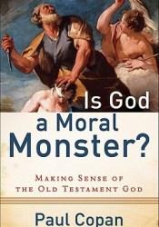 Is God a Moral Monster?: Making Sense of the Old Testament God Pdf Book