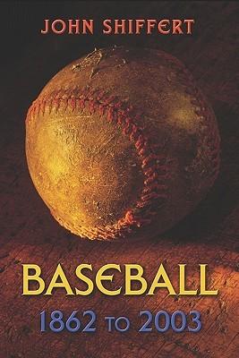 Baseball: 1862 to 2003