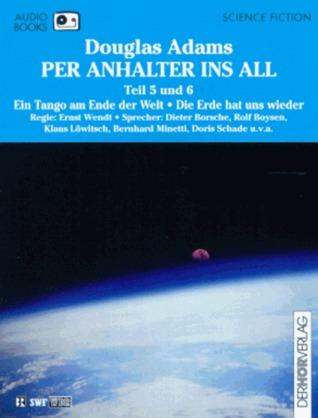 Per Anhalter ins All 5/6: Ein Tango am Ende der Welt / Die Erde hat uns wieder