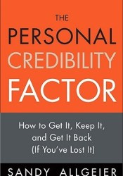 The Personal Credibility Factor: How to Get It, Keep It, and Get It Back (If You've Lost It) Pdf Book