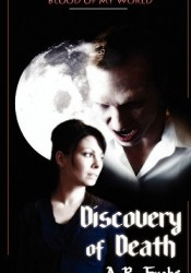 Discovery of Death (Blood of My World, #1) Pdf Book