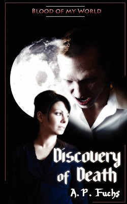Discovery of Death (Blood of My World, #1)