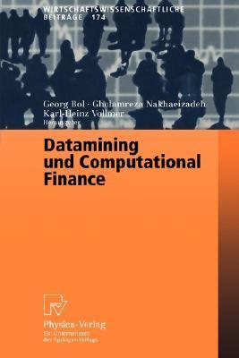 Datamining Und Computational Finance: Ergebnisse Des 7. Karlsruher Okonometrie-Workshops