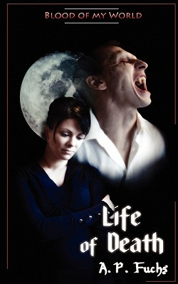 Life of Death (Blood of My World, #3)