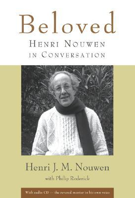 Beloved: Henri Nouwen in Conversation