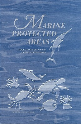 Marine Protected Areas: Tools for Sustaining Ocean Ecosystems