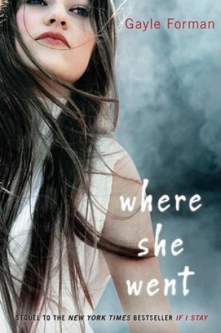 Where She Went (If I Stay, #2) Book Pdf ePub