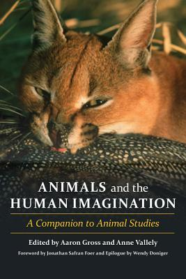 The Animals and the Human Imagination: An Anthology, Beginnings to 1600, Abridged Edition