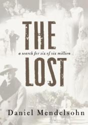 The Lost: A Search for Six of Six Million Pdf Book