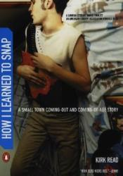 How I Learned to Snap: A Small-Town Coming-Out and Coming-Of-Age Story Pdf Book
