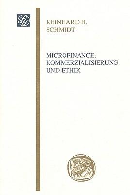 Microfinance, Kommerzialisierung Und Ethik