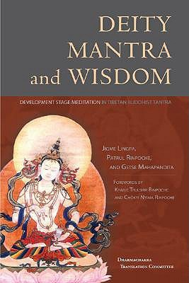 Deity Mantra and Wisdom: Development Stage Meditation in Tibetan Buddhist Tantra