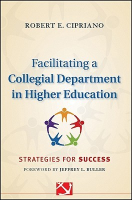 Facilitating a Collegial Department in Higher Education: Strategies for Success