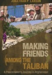 Making Friends Among the Taliban: A Peacemaker's Journey in Afghanistan Pdf Book